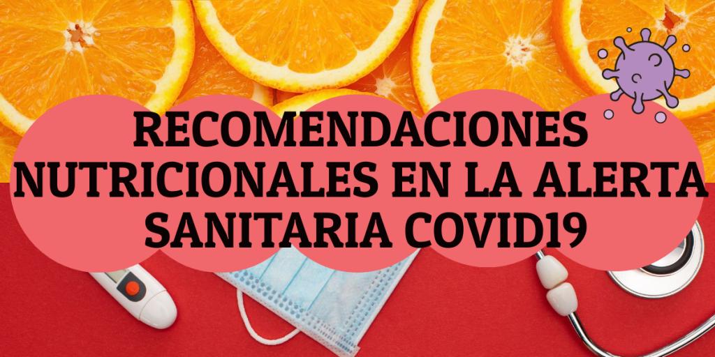 Recomendaciones de alimentación y nutrición ante el COVID-19.  PARTE I